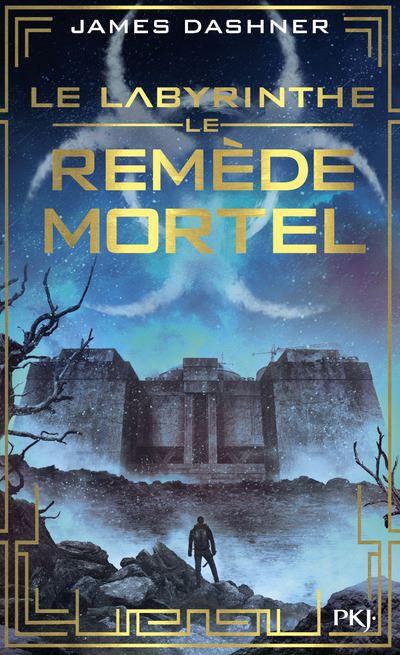 Le Labyrinthe - L'épreuve - tome 3 Le Remède mortel