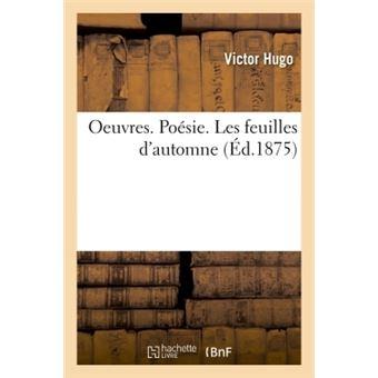 Oeuvres Poésie Les Feuilles Dautomne Broché Victor Hugo