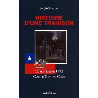 Histoire d'une trahison  :11 septembre 1973, coup d'état au Chili