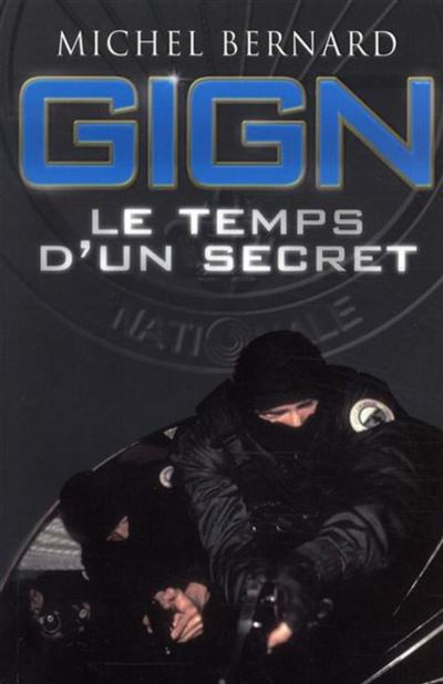 GIGN le temps d'un secret