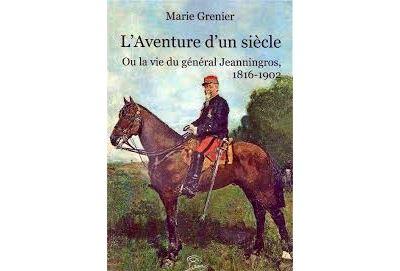 L'aventure d'un siècle ou la biographie du général Jeanningros
