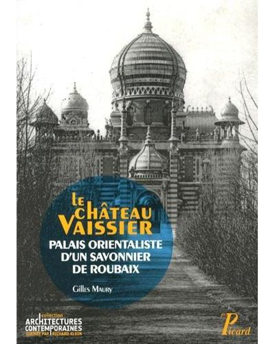 Le château Vaissier, une demeure orientaliste à Roubaix