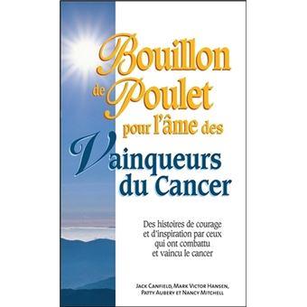 Bouillon de Poulet pour l'âme des Vainqueurs du Cancer - Poche