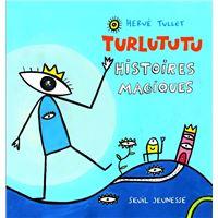 Turlututu, histoires magiques