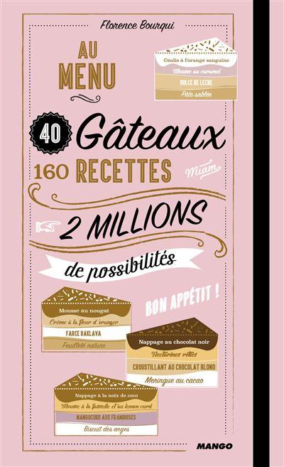 40 gâteaux, 160 recettes, 2000000 de possibilité