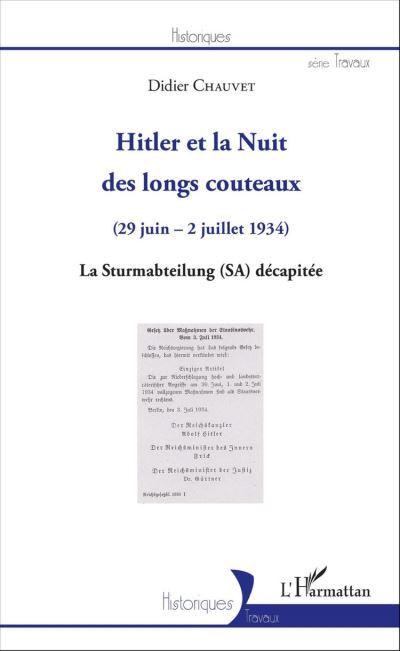 Hitler et la Nuit des longs couteaux - (29 juin - 2 juillet 1934) - La Sturmabteilung (SA) décapitée - 9782336758244 - 20,99 €