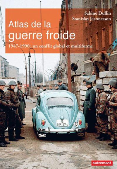 Atlas de la guerre froide. 1947-1990 - Un conflit global et multiforme - 9782746745292 - 15,99 €