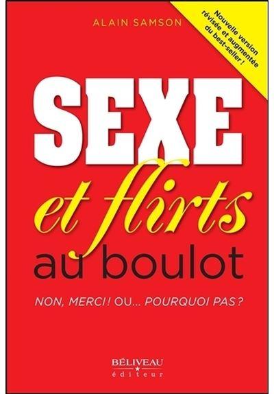 Sexe et flirts au boulot - Non, merci ! Ou... Pourquoi pas ?