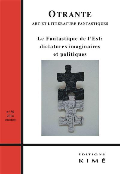 Fantastique de l'est:dictatures imaginaire et politique