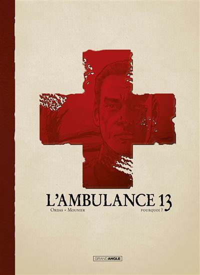 L'ambulance 13 - Vol. 9 Luxe - Spécial centenaire