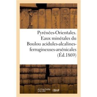 Pyrénées-Orientales. Eaux minérales du Boulou acidules-alcalines-ferrugineuses-arsénicales