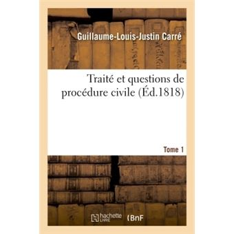 Traite et questions de procedure civile. tome 1
