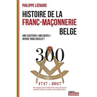 HISTOIRE DE LA FRANC MACONNERIE BELGE