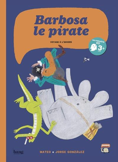 Barbosa le pirate - Voyage à l'envers