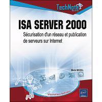 Isa server 2000 sécurisation d'un réseau et publication de serveurs sur internet