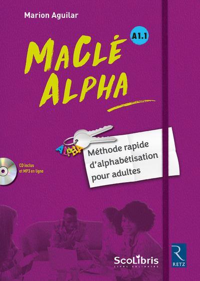 MaClé Alpha Méthode rapide d'alphabétisation pour adultes