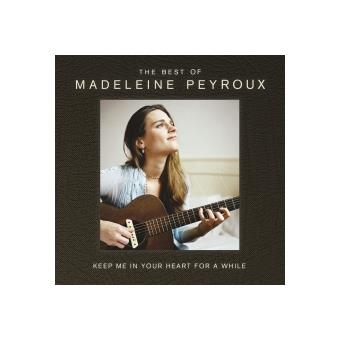 Keep Me In Your Heart For A While - Best Of Madeleine Peyroux