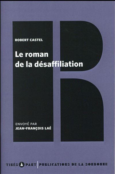 Le roman de la désaffiliation à propos de \