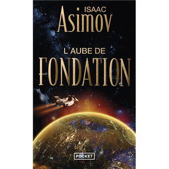 Fondation Tome 2 L Aube De Fondation Isaac Asimov Jean Bonnefoy Poche Achat Livre Ou Ebook Fnac