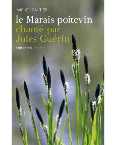 Le Marais Poitevin chante mon Jules Guérin