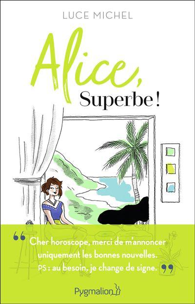 Alice superbe