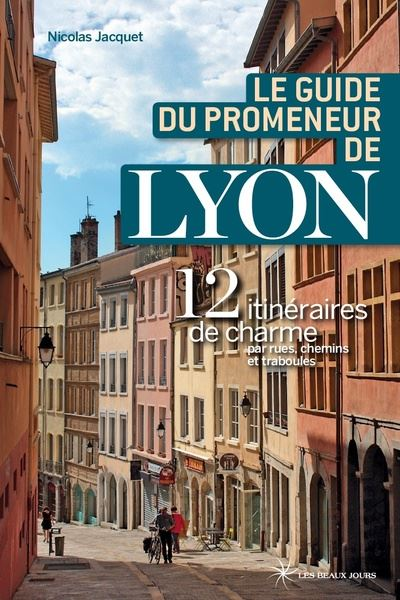 Le guide du promeneur de Lyon 2018