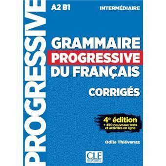 Grammaire progressive du français Intermédiaire corrigés 4e édition
