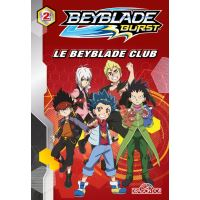 Beyblade Burst - tome 2 Le Beyblade Club