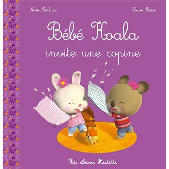 Bebe Koala Bebe Koala Invite Une Copine Nadia Berkane Alexis Nesme Broche Achat Livre Fnac