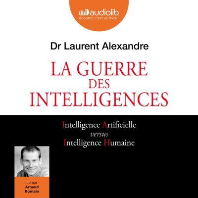 La Guerre des intelligences - Format Téléchargement Audio - 9782367626444 - 19,95 €