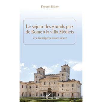 Sejour des grands prix de rome a la villa medicis une recomp