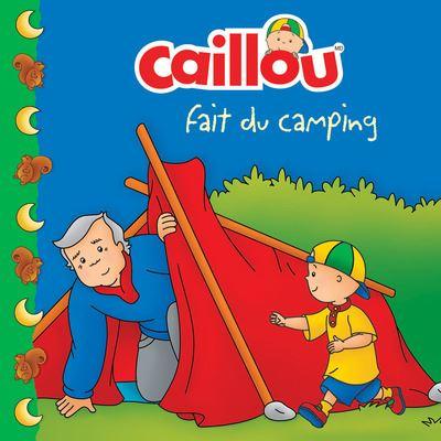 Caillou fait du camping