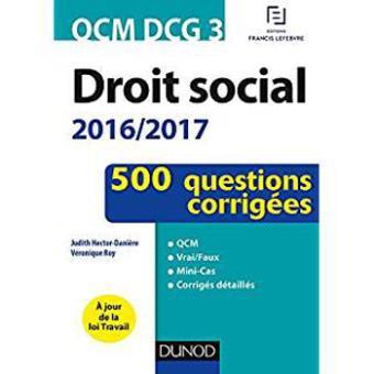 QCM DCG 3 - Droit social 2016/2017 - 4e éd. - 500 questions corrigées