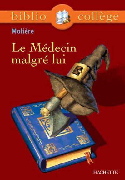 Bibliocollège - Le Médecin malgré lui, Molière - 9782011609724 - 2,49 €