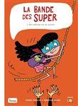 La bande des super - tome 3 Ma maîtresse est une sorcière