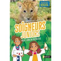 Soigneurs juniors - tome 4 Petit lion en détresse