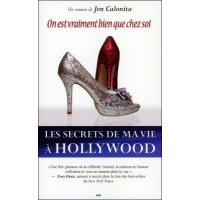 Les secrets de ma vie à Hollywood - T6 : On est vraiment bien que chez soi