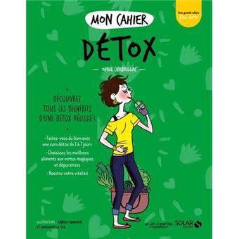 Mon cahier d tox nouvelle dition nouvelle dition for Livre cuisine detox