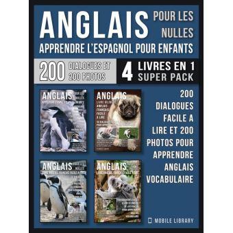 Anglais Pour Les Nulles Livre Anglais Francais Facile A Lire 4 Livres En 1 Super Pack