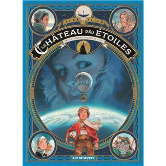 Le Chateau Des Etoiles La Conquete De L Espace Tome 1 Le Chateau Des Etoiles Tome 1 1 Ere Partie Alex Alice Cartonne Achat Livre Fnac