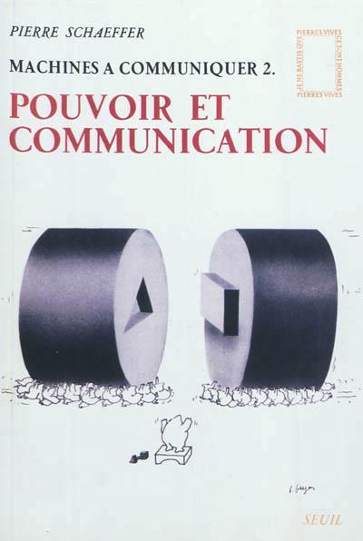 Machines à communiquer. Pouvoir et Communication