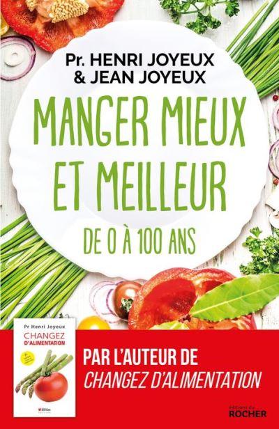 Manger mieux et meilleur de 0 à 100 ans - Saveurs et santé - 9782268098081 - 13,99 €