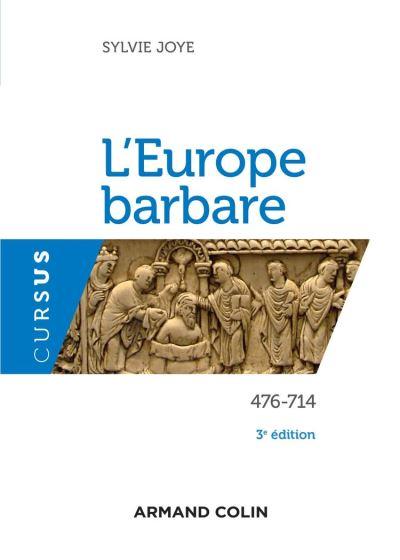 L'Europe barbare 476-714 - 3e éd. - 476-714 - 9782200626327 - 14,99 €