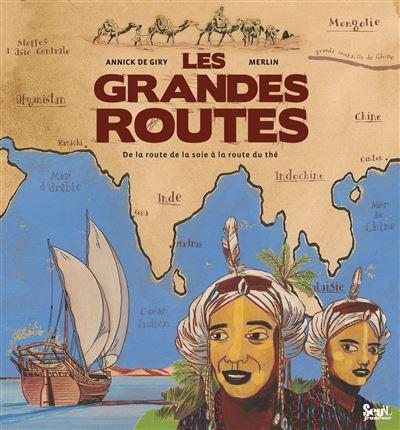 Les grandes routes - De la Route de la soie à la Route du thé