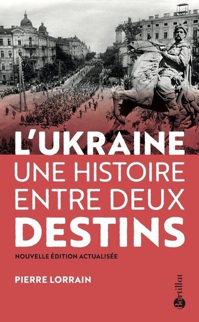 L'Ukraine, une histoire entre deux destins