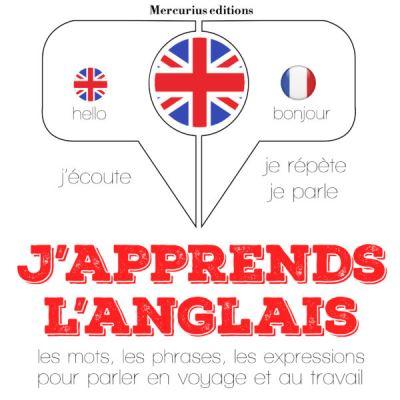 J'apprends l'Anglais : J'écoute, je répète, je parle