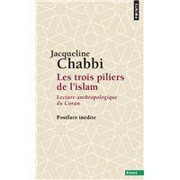 Les trois piliers de l'islam - Lecture anthropologique du Coran