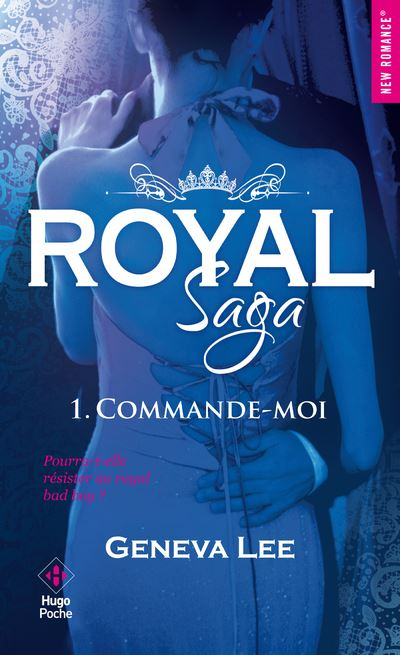 Royal Saga - tome 1 Commande-moi