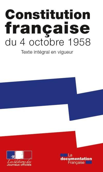 Constitution française du 4 octobre 1958 Texte intégral en vigueur - broché  - La Documentation Française - Achat Livre | fnac