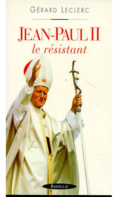 Jean paul II le résistant